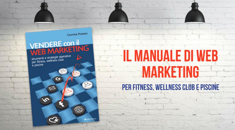 """""""Vendere con il web marketing"""", il manuale per fitness e wellness club."""