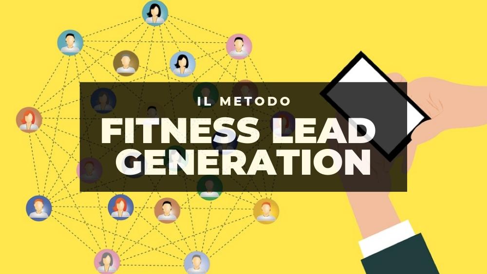 Il metodo Fitness Lead Generation per generare contatti interessati